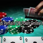 Cara Menjadi Pemain QQ Poker Online Yang Sukses