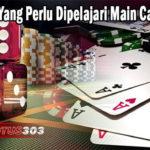 Segala Hal Yang Perlu Dipelajari Main Casino Online